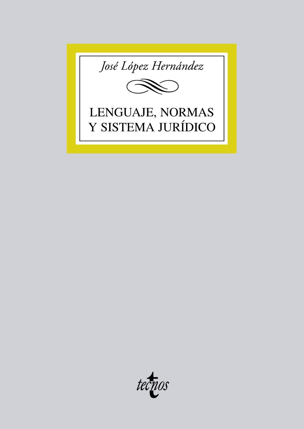 Lenguaje, Normas Y Sistema Juridico por Jose Lopez Hernandez