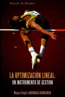 La Optimización Lineal: Un Instrumento De Gestión por Miguel Angel Larrinaga Ojanguren