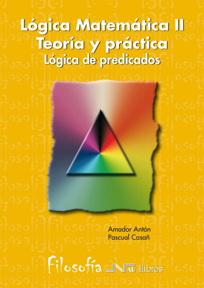 Logica Matematica (ii): Logica De Preciados por Pascual Casañ Muñoz;                                                                                    Amador Anton