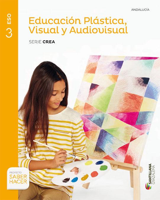 descargar EDUCACION PLASTICA 3º ESO SERIE CREA SABER HACER ED 2016 ANDALUCIA pdf, ebook