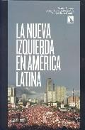 La Nueva Izquierda En America Latina por Daniel Chavez;                                                                                                                                                                                                          Cesar Rodriguez Garavito