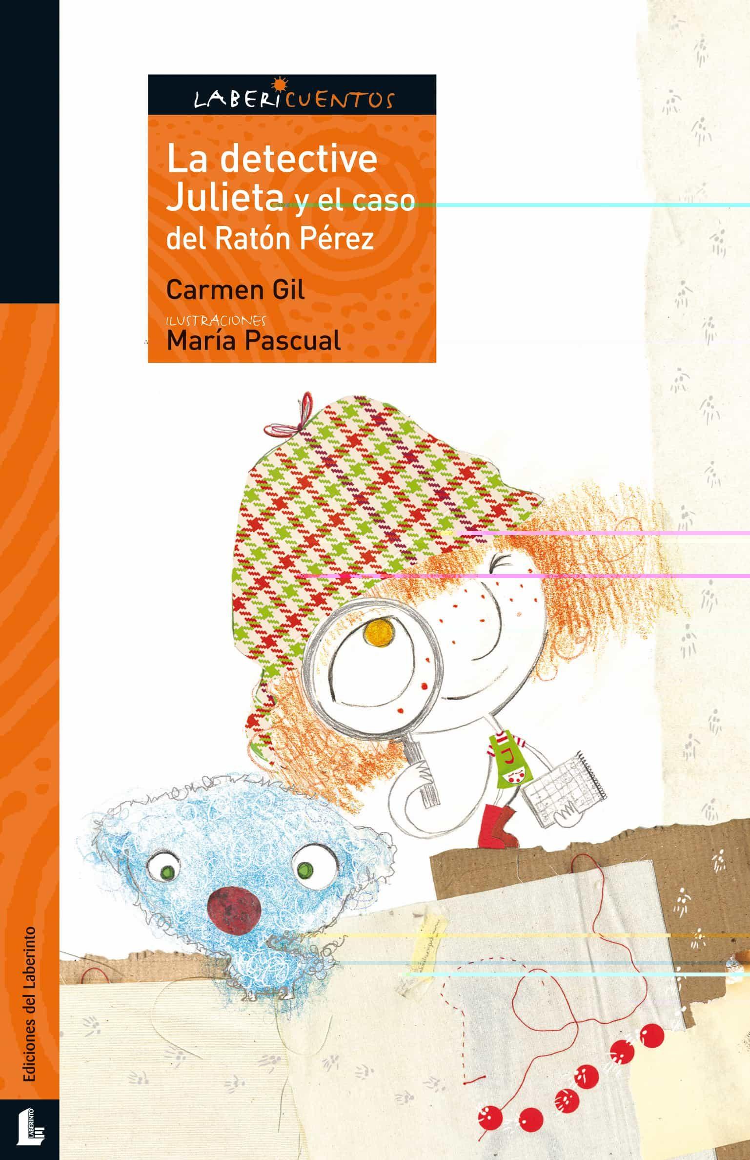 La Detective Julieta Y El Caso Del Raton Perez (labericuentos) por Carmen Gil Gratis