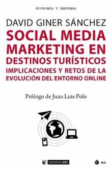 social media marketing en destinos turísticos: implicaciones y re tos de la evolucion del entorno online-david giner sanchez-9788491169086
