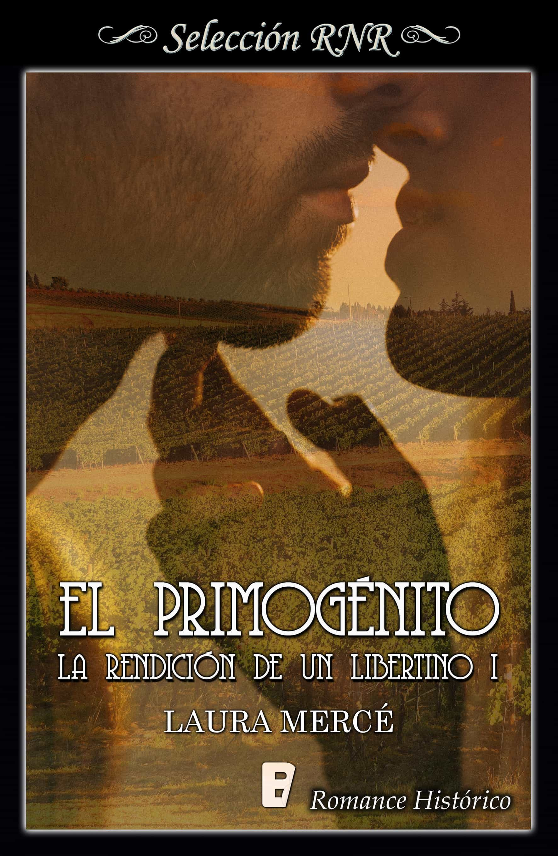 el primogénito (la rendición de un libertino 1) (ebook)-laura merce-9788491950486