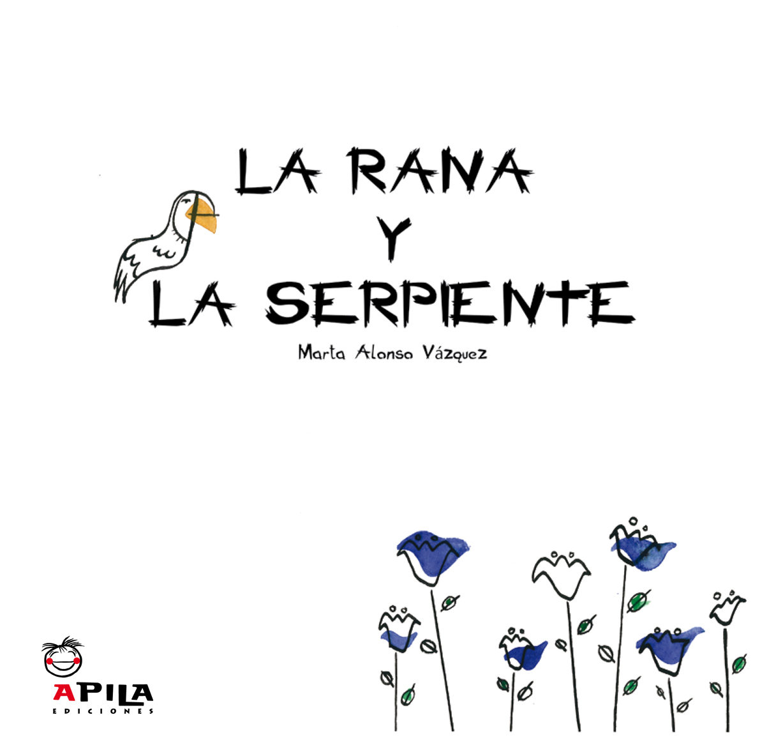 LA RANA Y LA SERPIENTE  MARTA ALONSO  Comprar libro 9788493710286