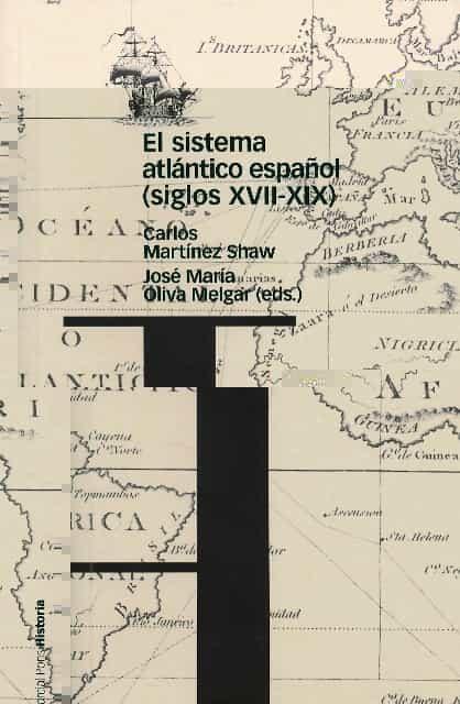 El Sistema Atlantico Español (siglos Xvii-xix) por Carlos Martinez Shaw Gratis