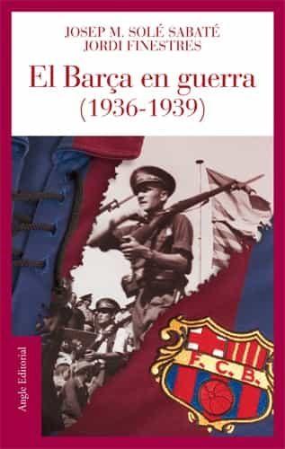 El Barça En Guerra (1936-1939) por Jordi Finestres epub