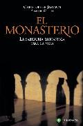 El Monasterio: La Sabiduria Monastica Para La Vida por Jamison