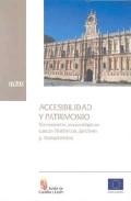 Accesibilidad Y Patrimonio: Yacimientos Arqueologicos, Cascos His Toricos, Jardines Y Monumentos por Vv.aa. Gratis