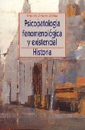Psicopatologia Fenomenologica Y Existencial: Historia por Antonio Zapata Molina