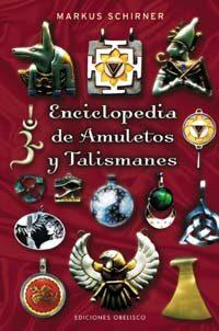Enciclopedia De Amuletos Y Talismanes por Markus Schirner