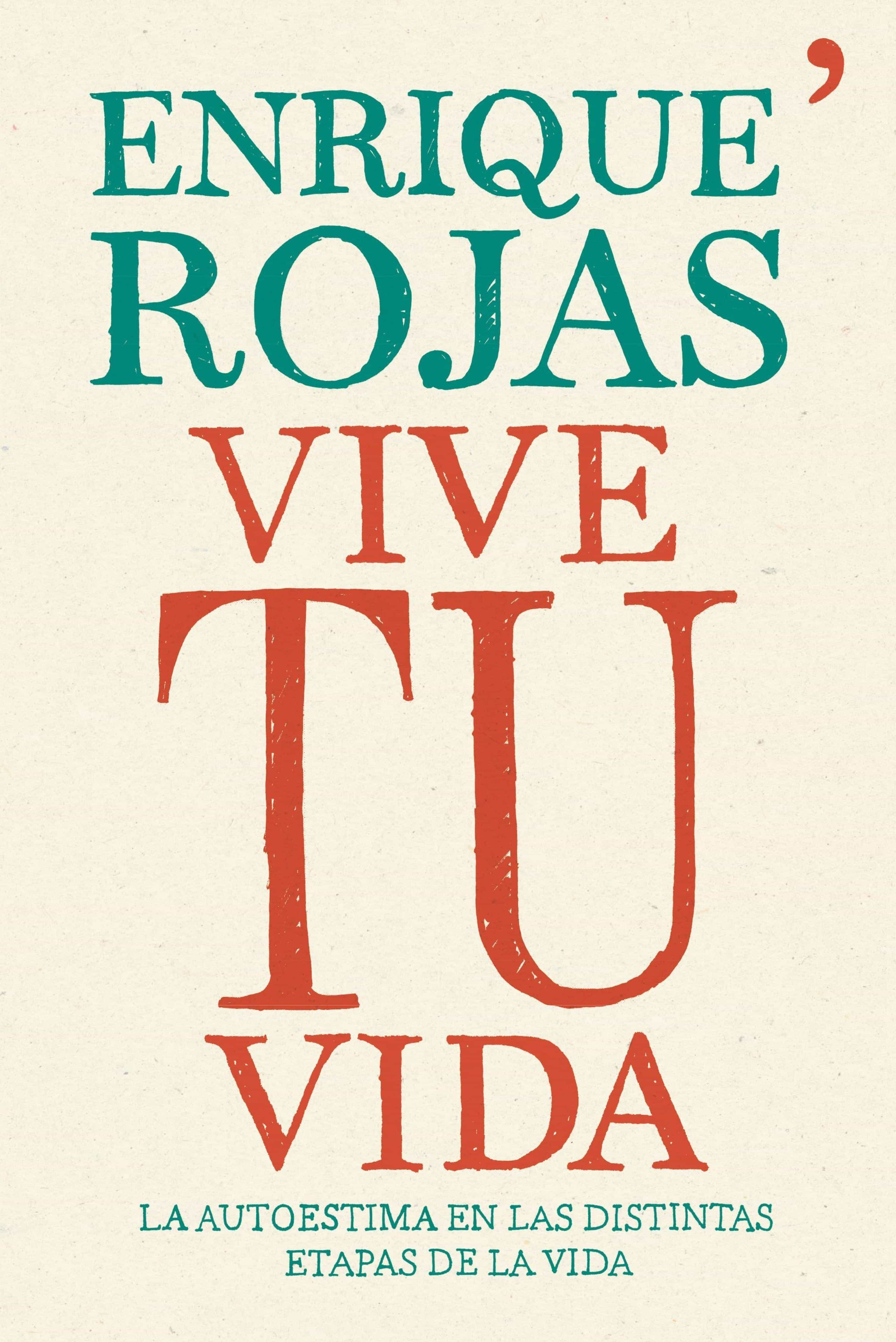 Vive Tu Vida   por Enrique Rojas