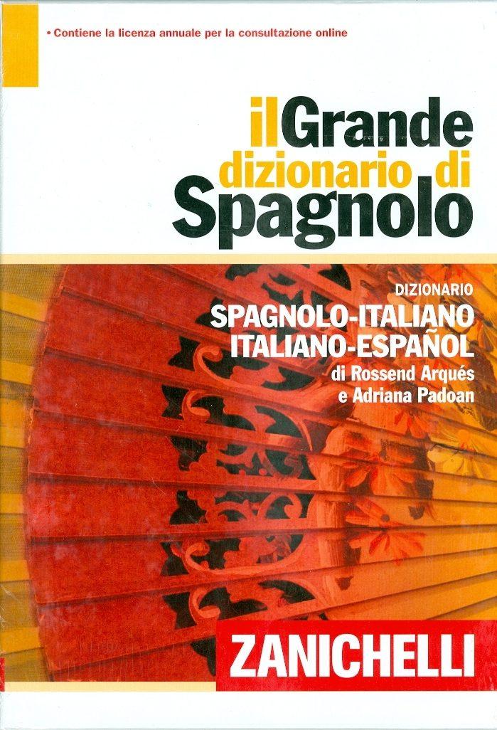 Il Grande Dizionario Di Spagnolo. Spagnolo-italiano / Italiano-sp Agnolo por Rossend Arques;                                                                                                                                                                                                          Adriana Padoan