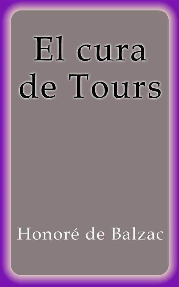 El Cura De Tours   por Honoré De Balzac epub