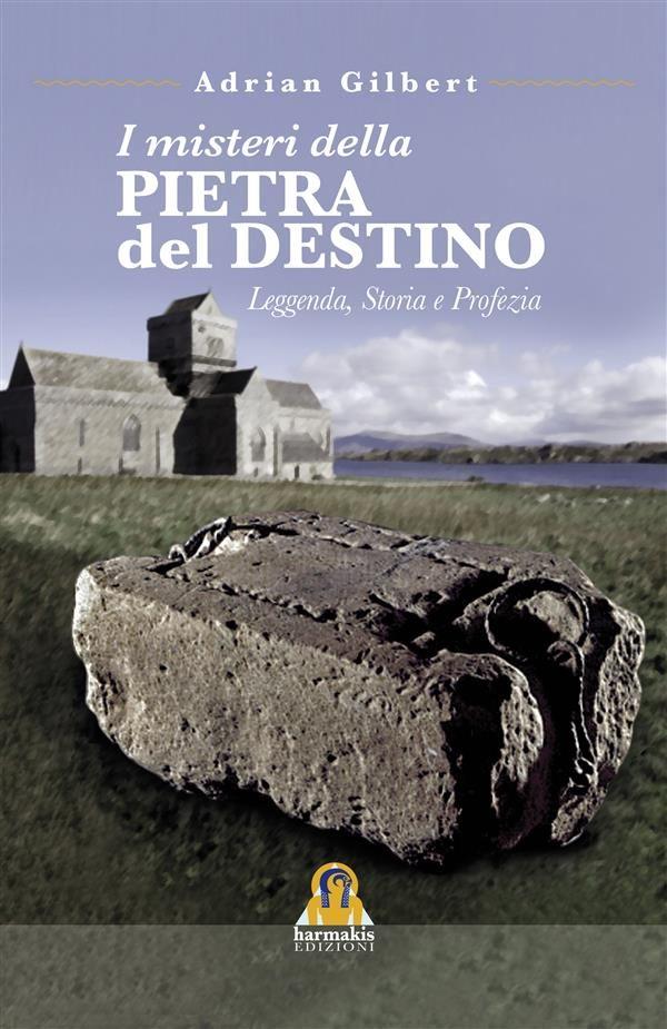 I Misteri Della Pietra Del Destino Ebook Adrian Gilbert 9788898301386