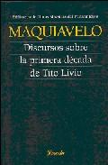 Discursos Sobre La Primera Decada De Tito Livio por Nicolas Maquiavelo