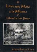 El Libro Que Mata A La Muerte O El Libro De Los Jinas por Mario Roso De Luna epub