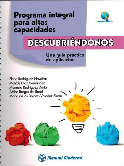 Programa Integral Para Altas Capacidades. Descubriendonos: Una Guia Practica De Aplicacion por E. Rodriguez-naveiras;                                                                                                                                                                                                          M. Diaz Hernandez