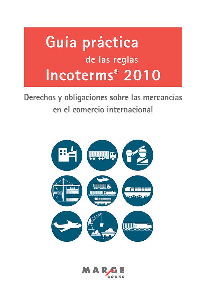 Resultado de imagen para Guía práctica de las reglas Incoterms 2010: derechos y obligaciones sobre las mercancías en el comercio internacional