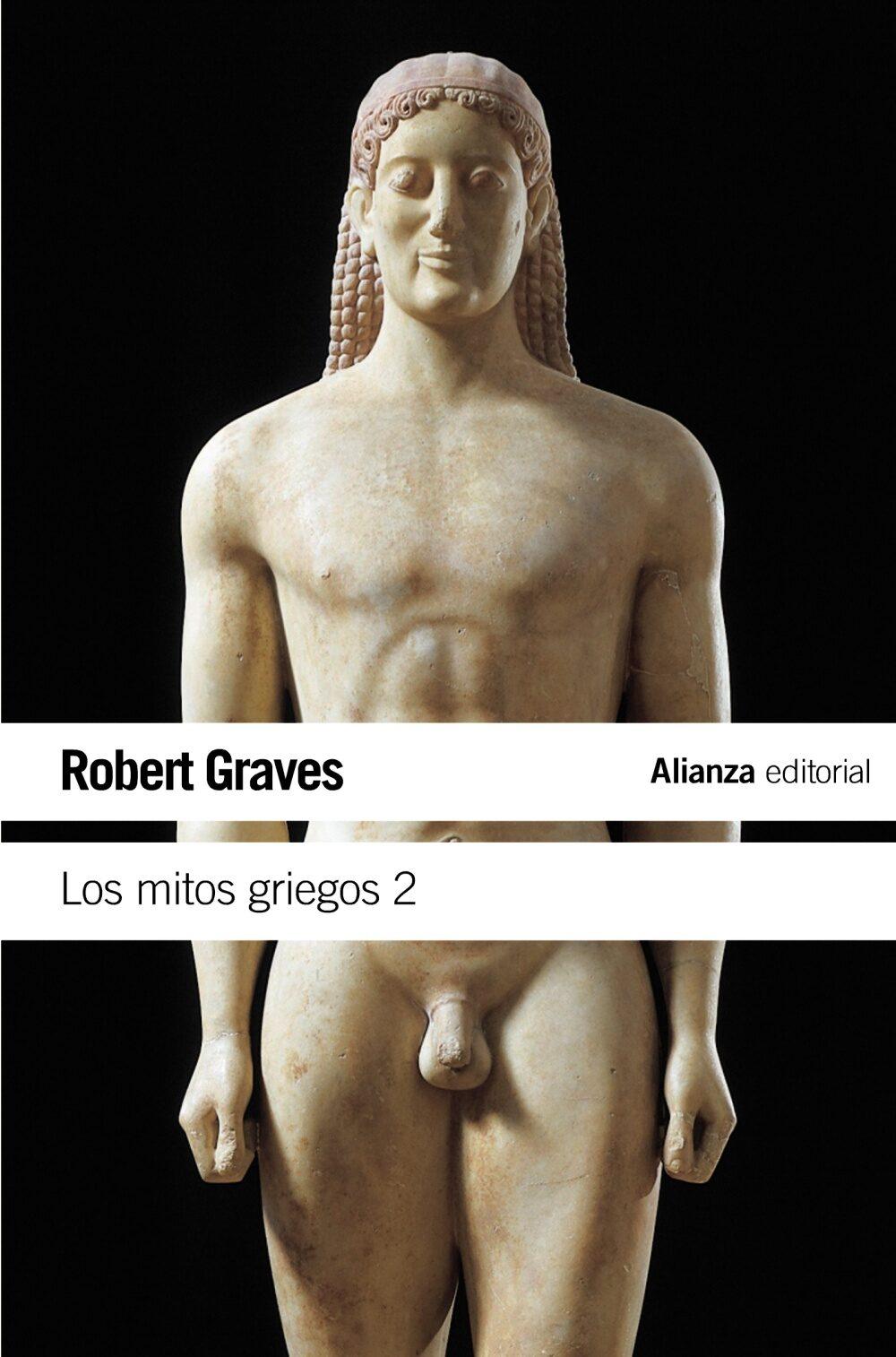 Los Mitos Griegos, T.2 por Robert Graves
