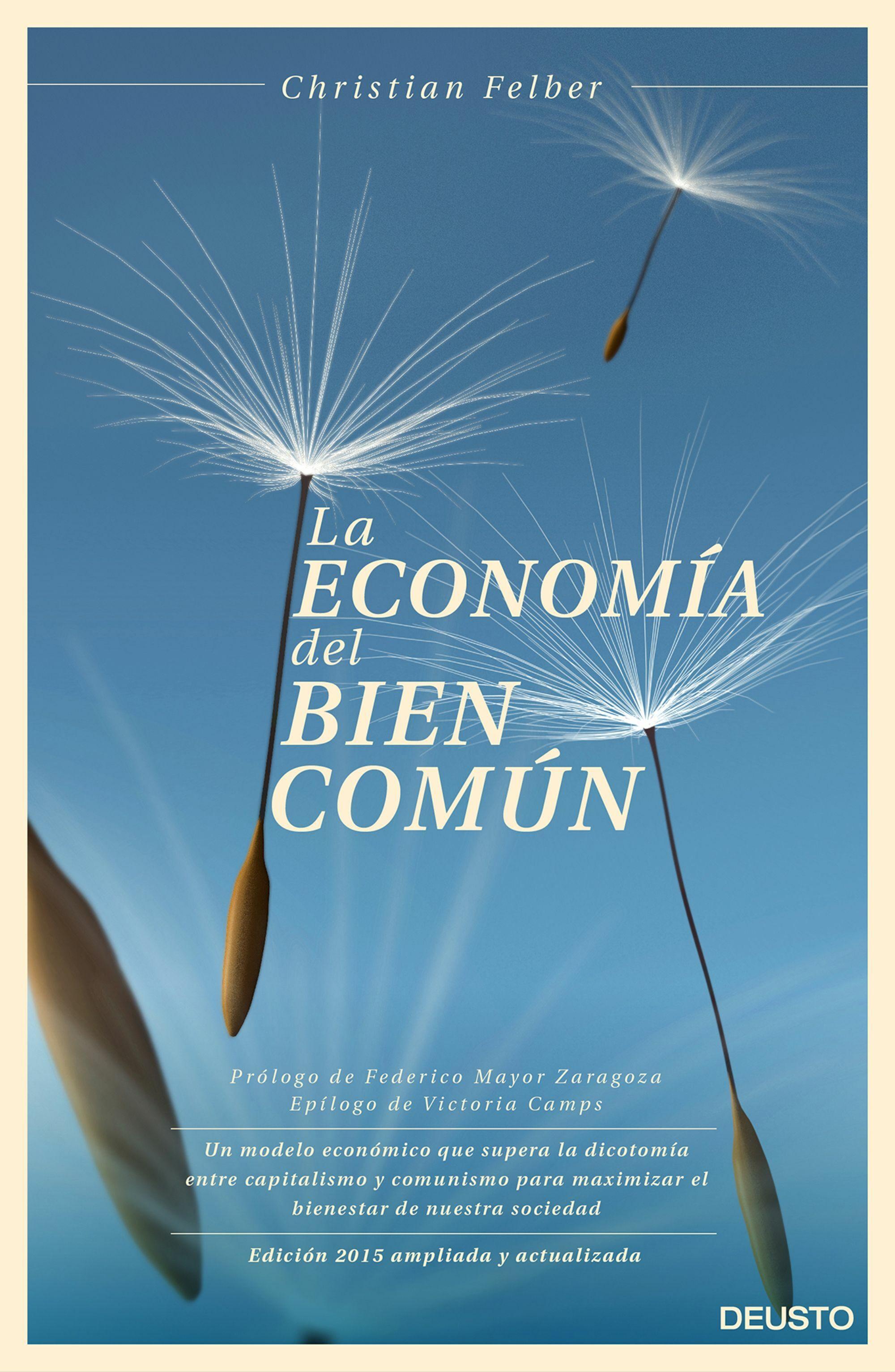La Economia Del Bien Comun por Christian Felber