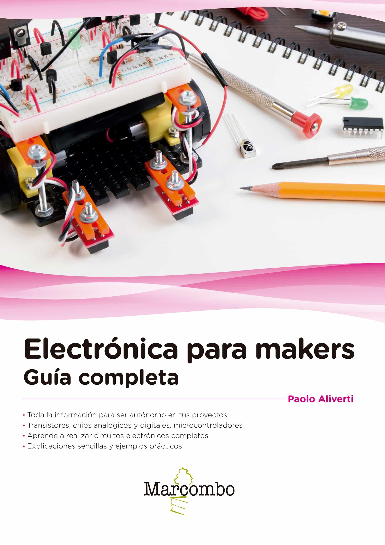 electronica para makers: guia completa-pablo aliverti-9788426724496