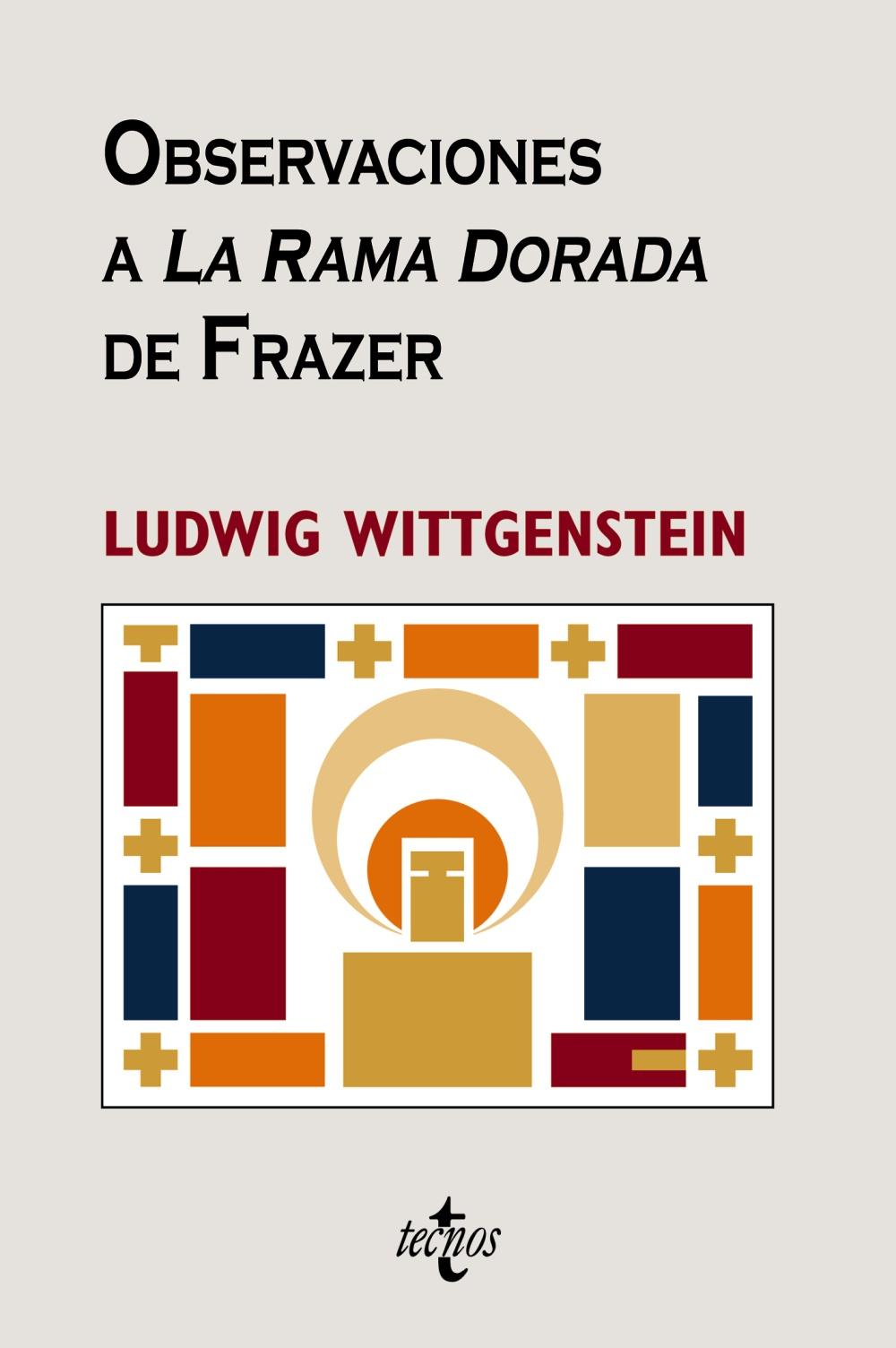 Observaciones A La Rama Dorada De Frazer por Ludwig Wittgenstein