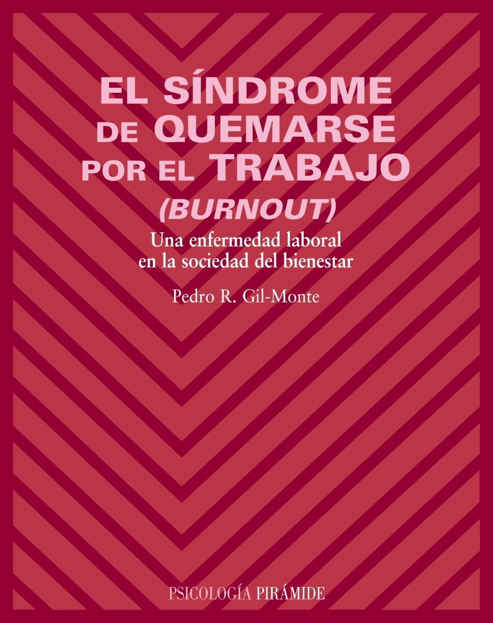 El Sindrome De Quemarse Por El Trabajo (burnout): Una Enfermedad Laboral En La Sociedad Del Bienestar por Pedro R. Gil-monte epub