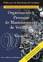 Cuerpo De Profesores De Enseñanza Secundaria. Organizacion Y Proc Esos De Mantenimiento De Vehiculos: Temario (vol. Ii) por Vv.aa.