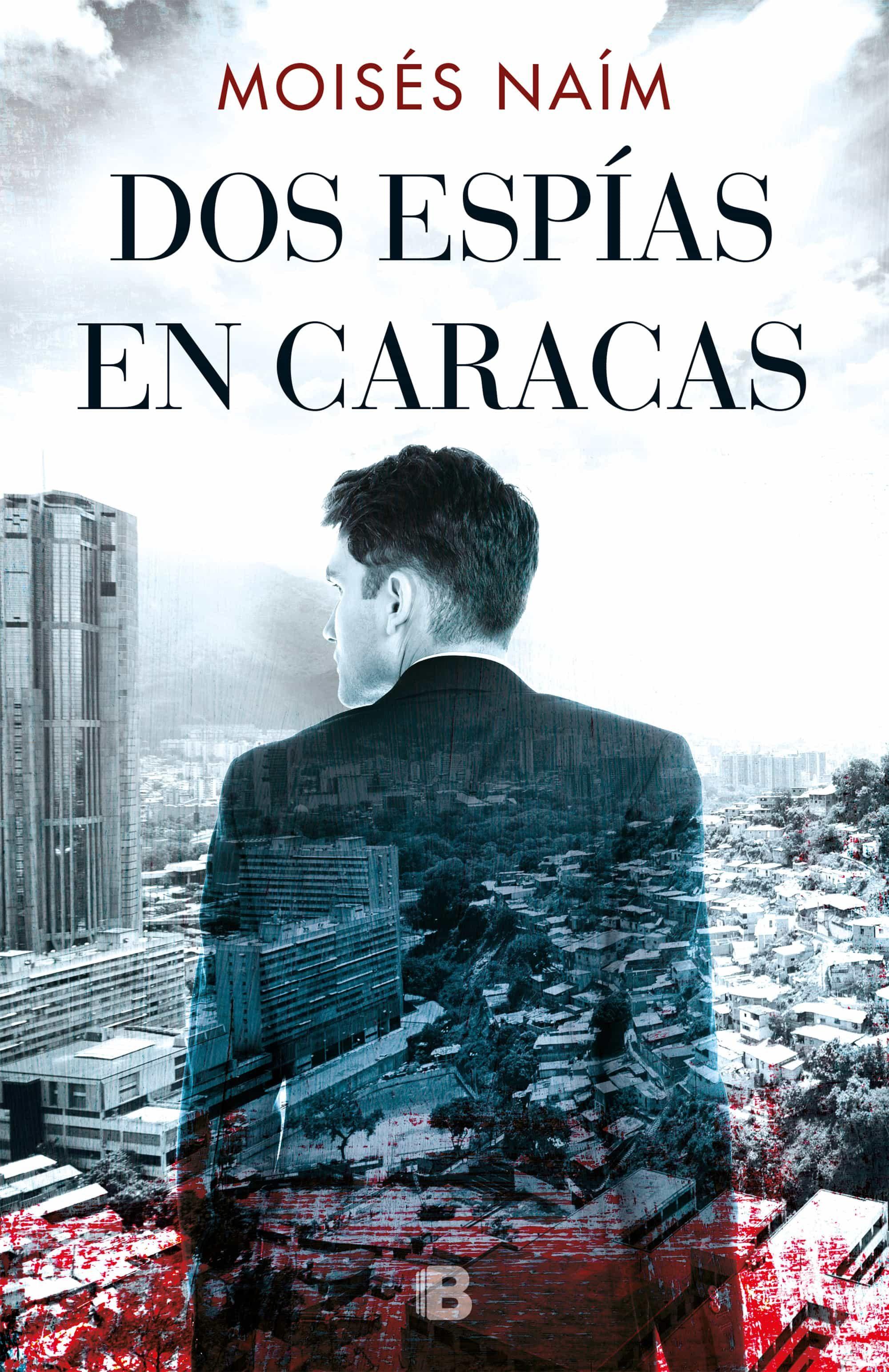 Dos Espías En Caracas   por Moises Naim
