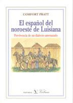 El Español Del Noroeste De Luisiana: Pervivencia De Un Dialecto A Menazado por Comfort Pratt epub