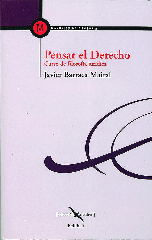Pensar El Derecho: Curso De Filosofia Juridica por Javier Barraca Mairal