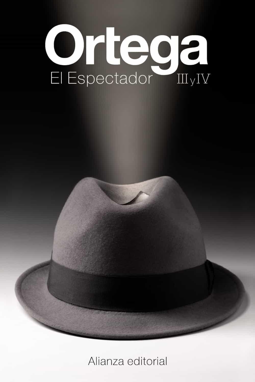 el espectador iii y iv-jose ortega y gasset-9788491044796