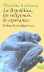 La Republica, Las Religiones, La Esperanza por Nicolas Sarkozy