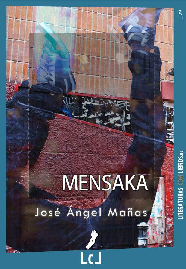 Mensaka   por Jose Angel Mañas