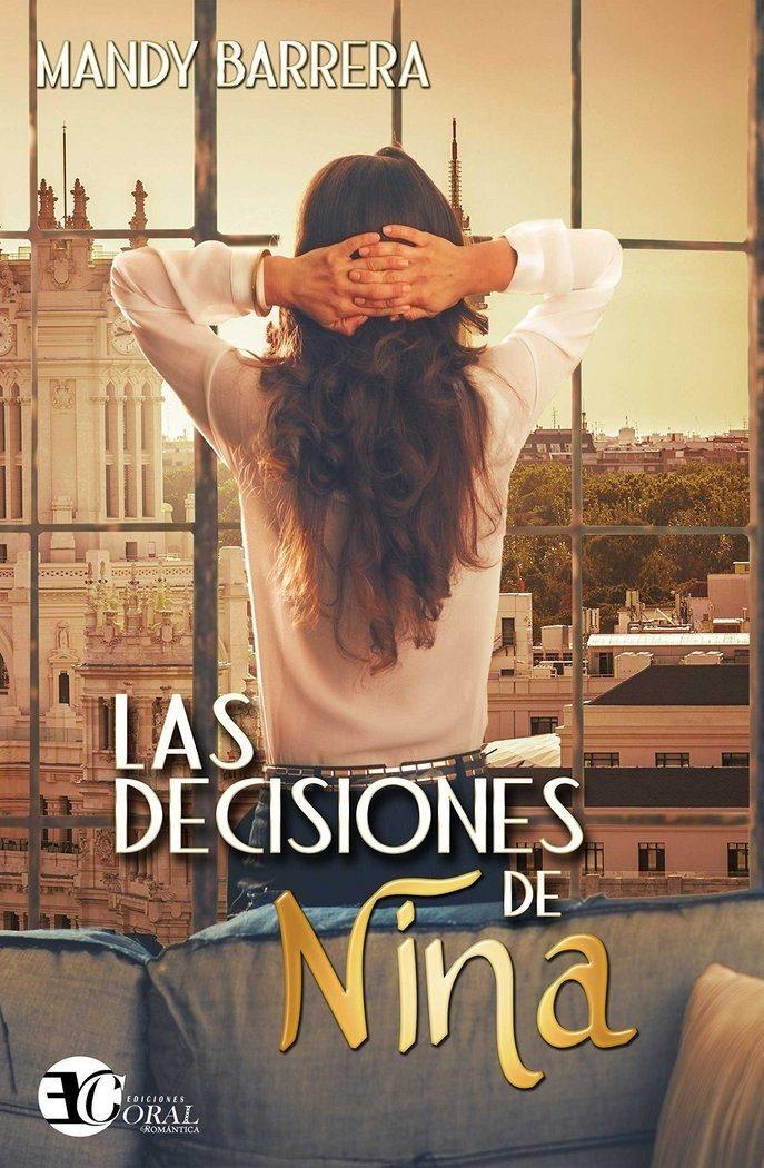 Las Decisiones De Nina por Mandy Barrera