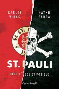 St. Pauli: Otro Futbol Es Posible por Natxo Parra;                                                                                    Carles Viñas