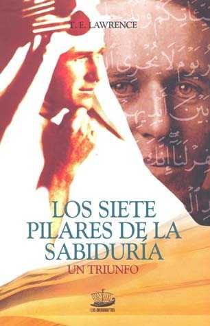 Los Siete Pilares De La Sabiduria: Un Triunfo por T.e. Lawrence epub