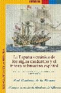 La España Oceanica De Los Siglos Modernos Y El Tesoro Submarino E Spañol por Vv.aa.