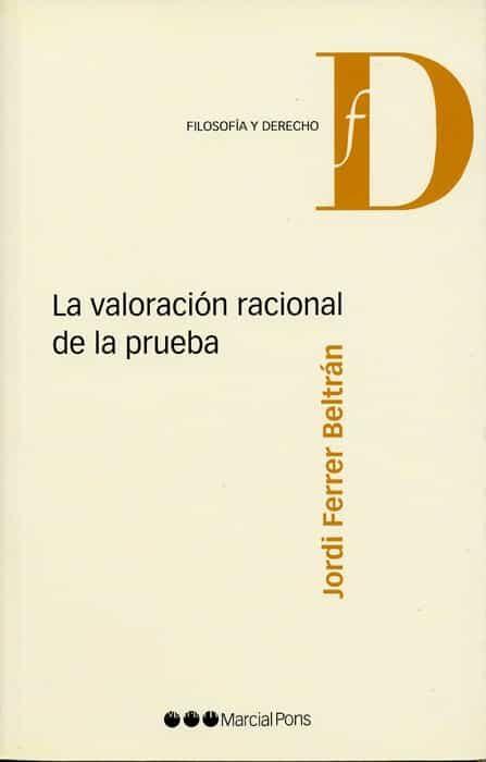La Valoracion Racional De La Prueba por Jordi Ferrer Beltran epub
