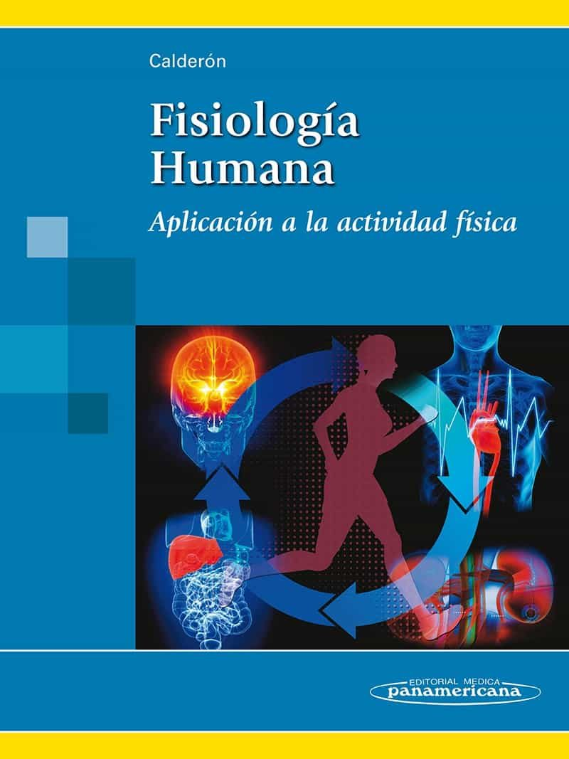 FISIOLOGIA HUMANA | FRANCISCO JAVIER CALDERON MONTERO | Comprar ...