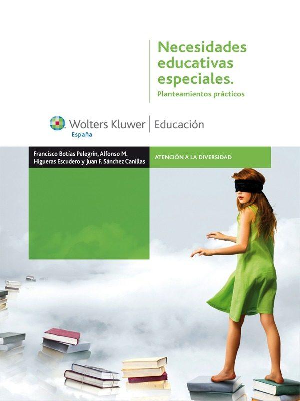 Necesidades Educativas Especiales   por Francisco Botias Pelegrin, Alfonso Manuel Higueras Escudero, Juan Francisco Sanchez Canillas