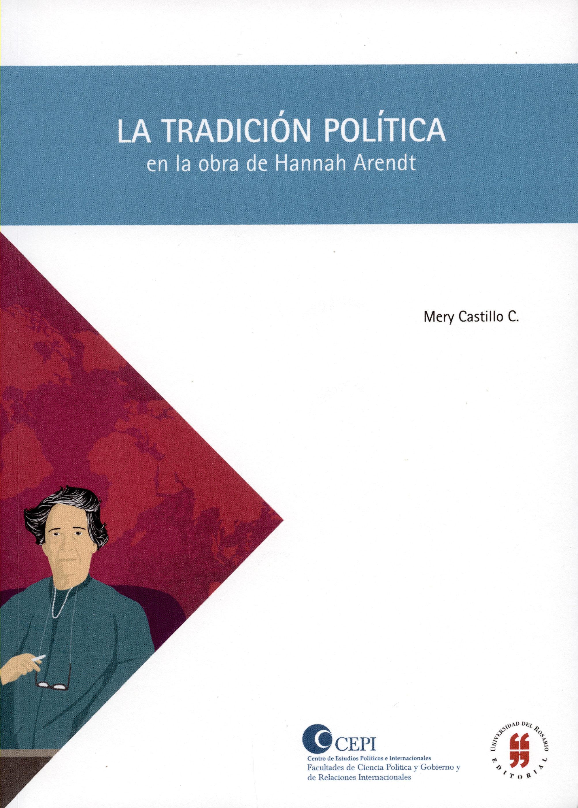 La Tradición Política En La Obra De Hannah Arendt   por Mery Castillo