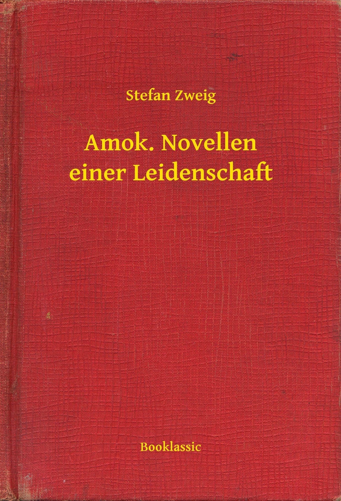 Amok Novellen Einer Leidenschaft Ebook Stefan Zweig Descargar