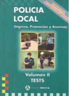 POLICIA LOCAL (INGRESO, PROMOCIO Y ASCENSO) (VOL. 2): TESTS