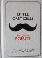 little grey cells : the quotable poirot agatha christie 9780008116606