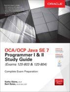 oca/ocp java se 7 programmer i & ii study guide (exams 1z0-803 & 1z0-804)-kathy sierra-bert bates-9780071772006