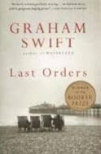 El libro de Last orders autor GRAHAM SWIFT TXT!