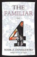 the familiar volume 4 mark z. danielewski 9780375715006