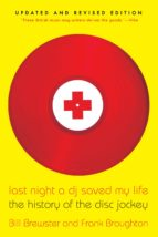 last night a dj saved my life: the history of the disc jockey-bill brewster-frank broughton-9780802146106